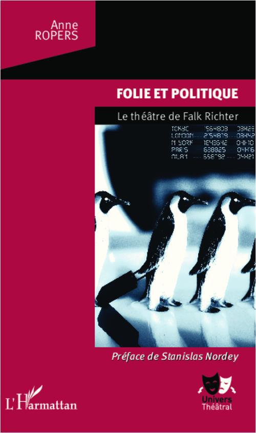 Folie et politique ; le théâtre de Falk Richter
