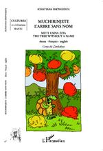 Vente Livre Numérique : Muchirinjete l'arbre sans nom ; conte du Zimbabwe ; muti usina zita, the tree without a name shona  - Ignatiana Shongedza