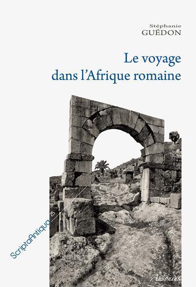 Le voyage dans l'Afrique romaine