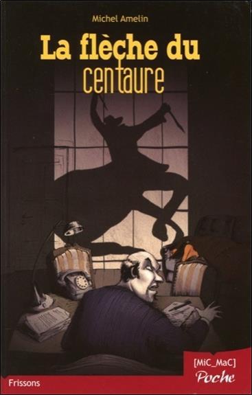 La fleche du centaure