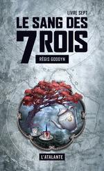 Vente Livre Numérique : Le sang des 7 Rois - Livre sept  - Régis Goddyn