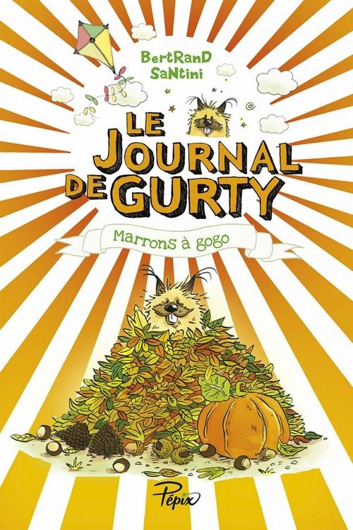 le journal de Gurty t.3 ; marrons à gogo