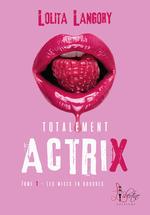 Totalement actrix épisode 1  - Lolita Langory