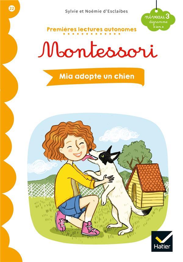 Premières lectures autonomes Montessori T.22 ; Mia adopte un chien