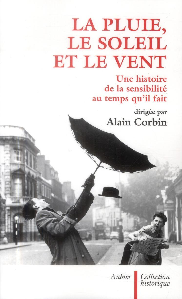 La pluie, le soleil et le vent ; une histoire de la sensibilité au temps qu'il fait