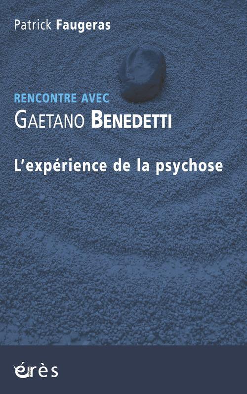 Rencontre avec ; Gaetano Benedetti ; l'expérience de la psychose