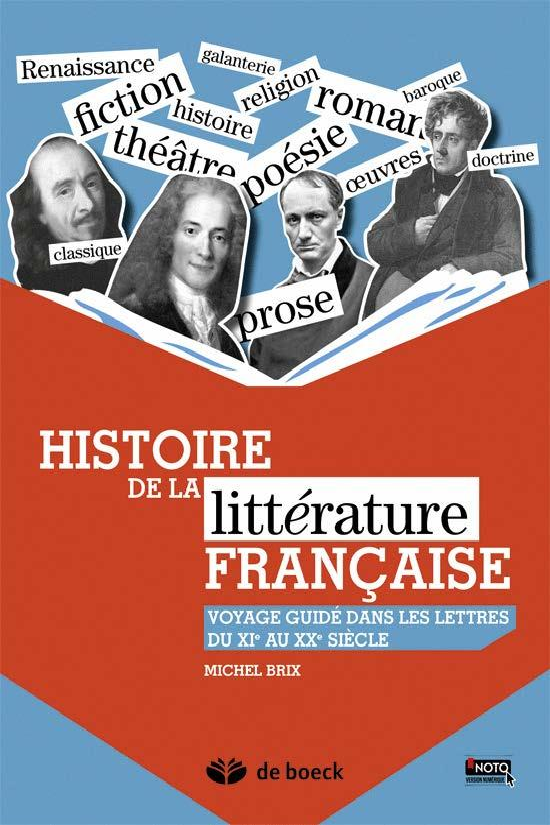 Histoire de la littérature française ; voyage guidé dans les lettres du XIe au XXe siècle
