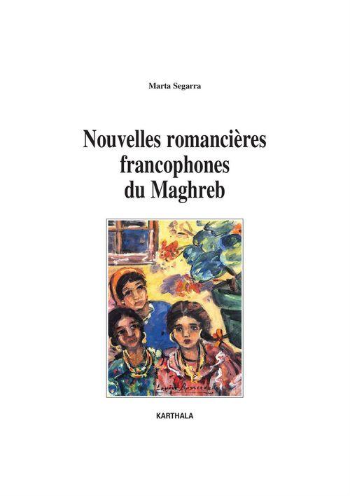 Nouvelles romancières francophones du Maghreb