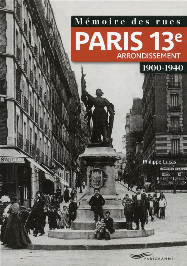 Mémoire des rues ; Paris 13e arrondissement ; 1900-1940