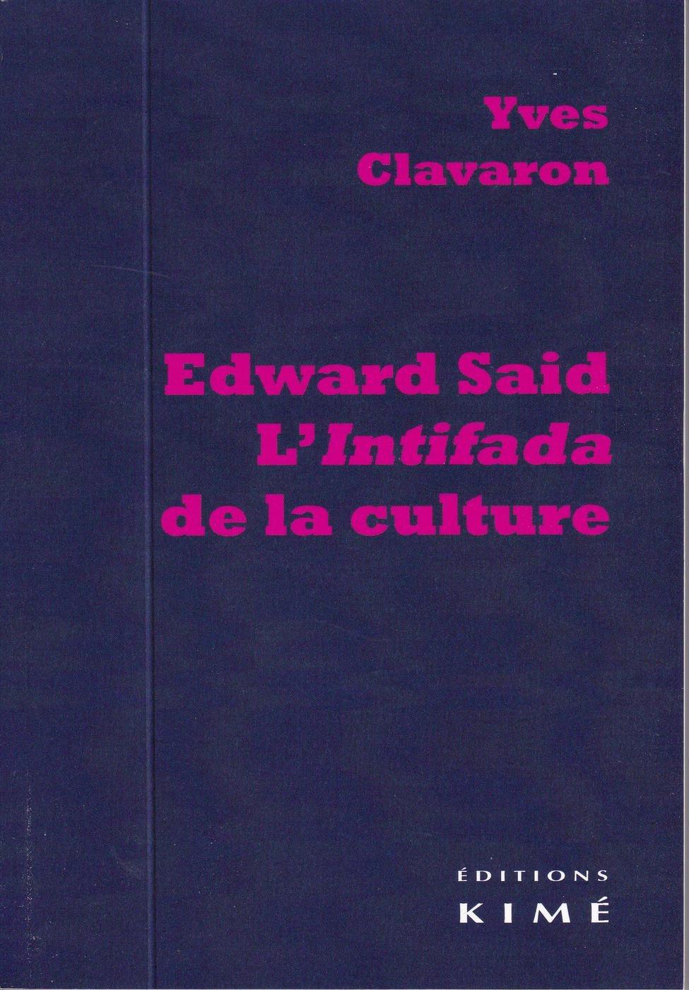 Edward Said ; l'intifada de la culture