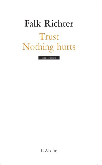 Trust ; nothing hurts
