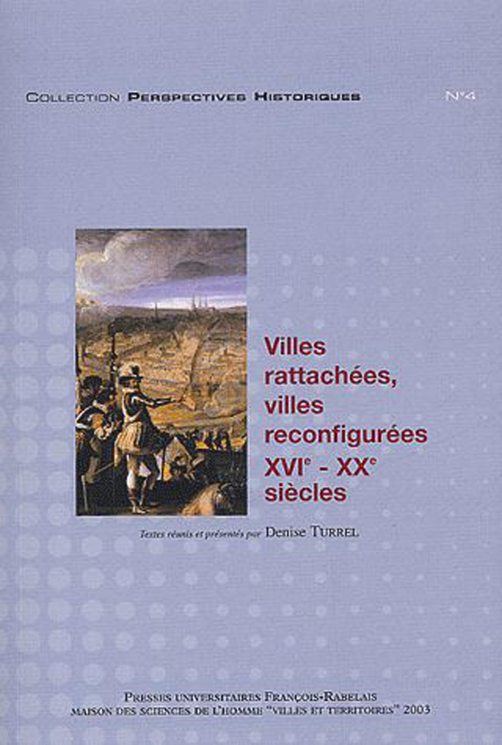 Villes rattachées, villes reconfigurées, XVIe-XXe siècles