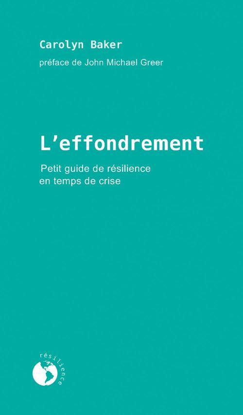 L'effondrement ; petit guide de résilience en temps de crise