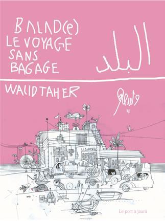 Balad(e) ; le voyage sans bagage