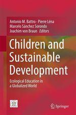 Vente EBooks : Children and Sustainable Development  - Pierre Léna - Marcelo Sánchez Sorondo - Joachim von Braun - Antonio M. Battro