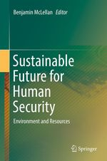 Sustainable Future for Human Security  - Benjamin Mclellan