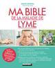 Ma bible de la maladie de Lyme  - Marie Borrel