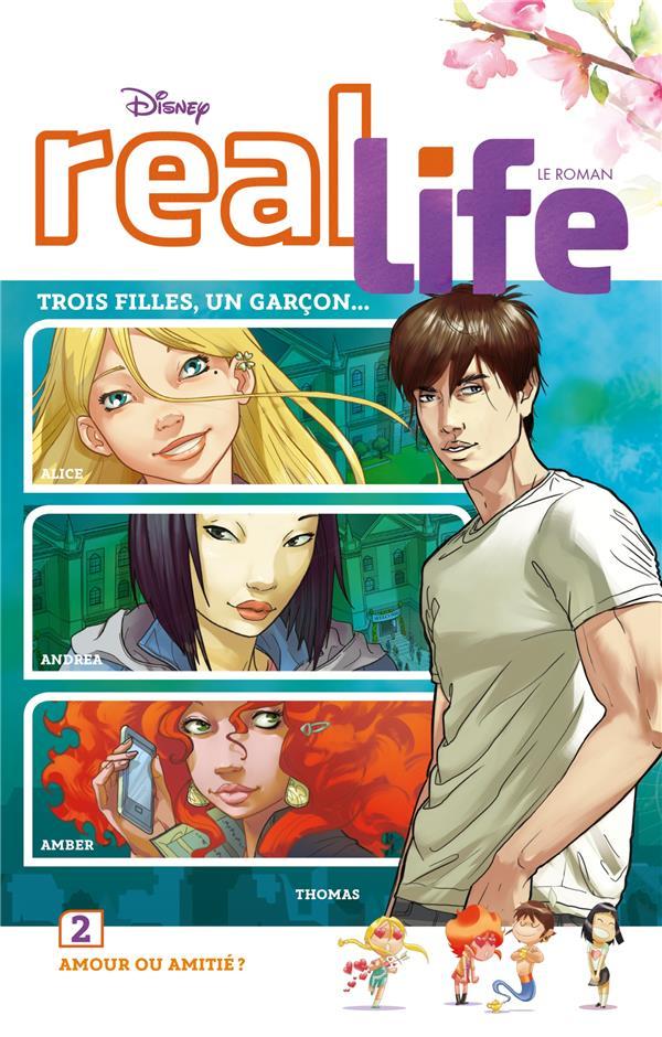 Real life t.2 ; amour ou amitié ?
