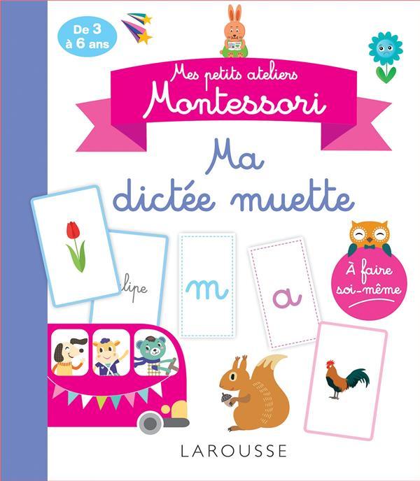mes petits ateliers Montessori ; ma dictée muette