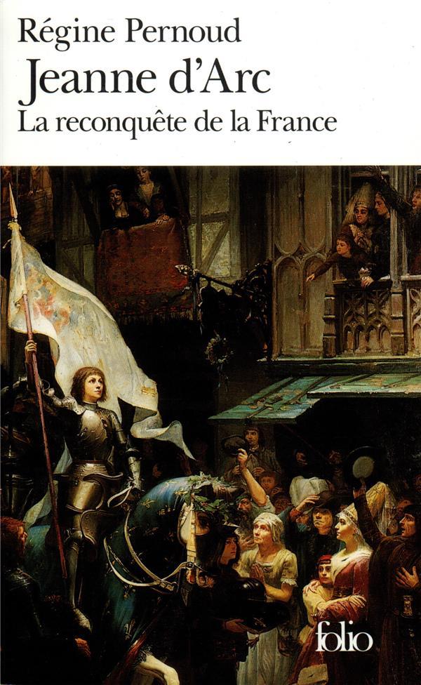 Jeanne d'Arc ; la reconquête de la France