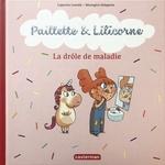 Vente Livre Numérique : Paillette et Lilicorne (Tome 4) - La drôle de maladie  - Capucine Lewalle