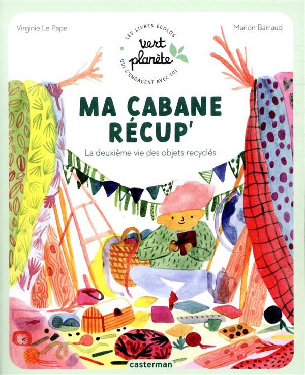 MA CABANE RECUP' : LA DEUXIEME VIE DES OBJETS RECYCLES
