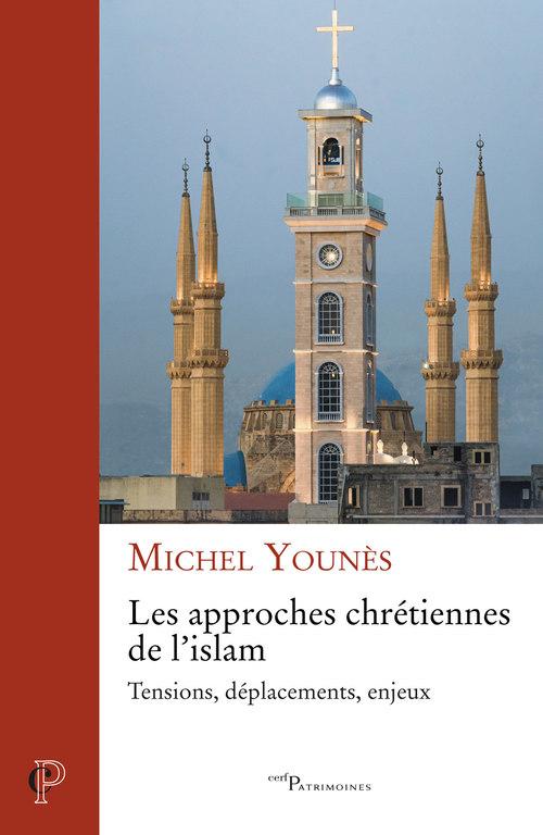 Les approches chrétiennes de l'islam ; tensions, déplacements, enjeux