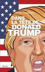 Vente Livre Numérique : Dans la tête de Donald Trump  - Anne Toulouse