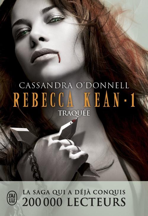 Rebecca Kean t.1 ; traquée