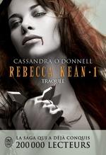 Vente Livre Numérique : Rebecca Kean (Tome 1) - Traquée  - Cassandra O'Donnell