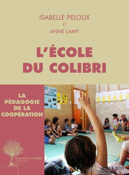 L'école du Colibri ; la pédagogie de la coopération