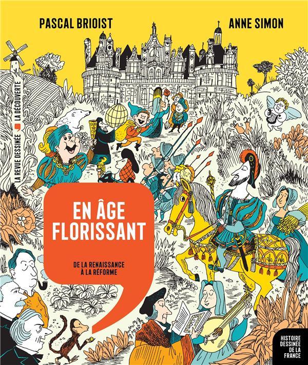 Histoire dessinée de la France n.9 ; en âge florissant : de la Renaissance à la Réforme