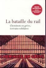 Couverture de La bataille du rail ; cheminots en grève, écrivains solidaires