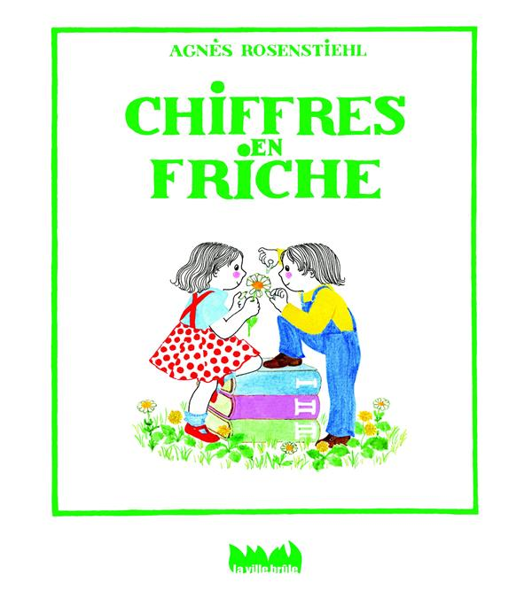 CHIFFRES EN FRICHE  -  LE LIVRE DES NOMBRES