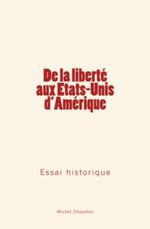 Vente EBooks : De la liberté aux Etats-Unis d'Amérique  - Michel Chevalier