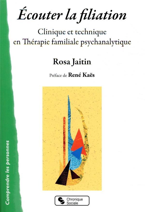 écouter la filiation ; clinique et technique en thérapie familiale psychanalytique