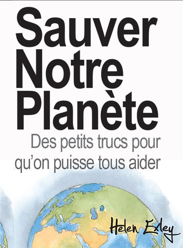 SAUVER NOTRE PLANETE