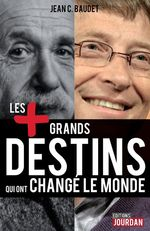 Vente Livre Numérique : Les plus grands destins qui ont changé le monde  - Jean C. Baudet