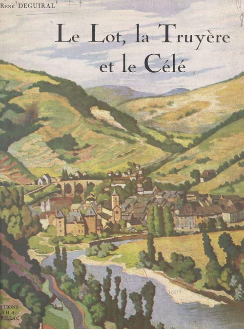 Le Lot, la Truyère et le Célé