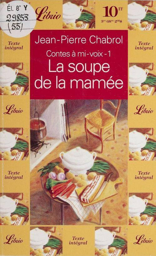 Contes a mi-voix t.1 la soupe de la mamee