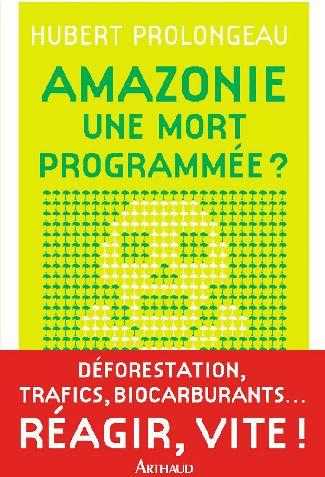 Amazonie : une mort programmée ?