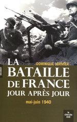 Vente Livre Numérique : La bataille de france au jour le jour  - Dominique LORMIER