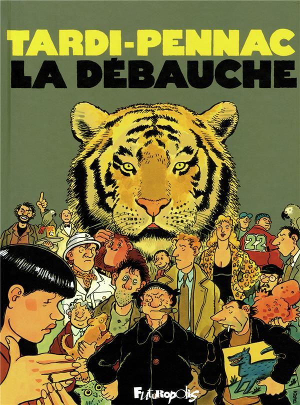 LA DEBAUCHE TARDI/PENNAC