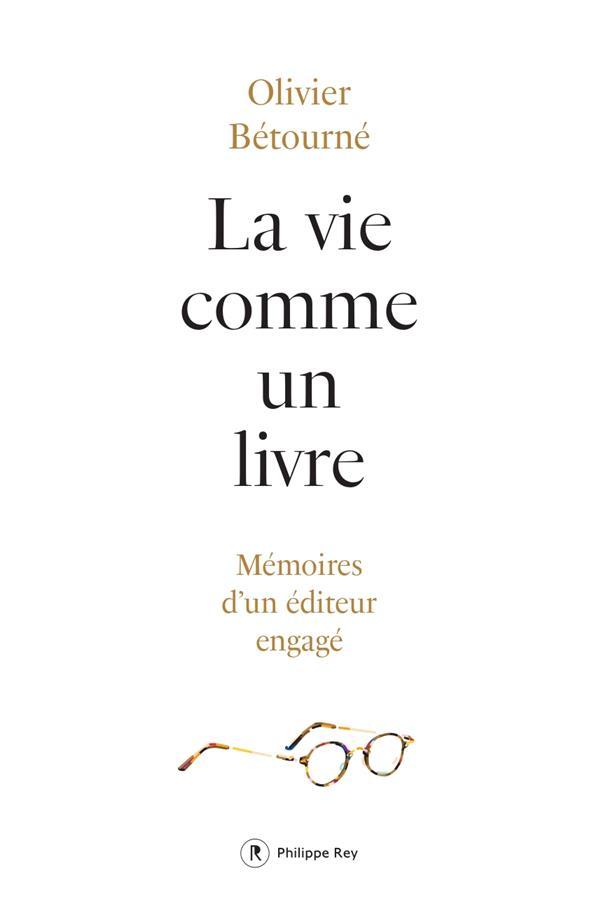 la vie comme un livre ; mémoires d'un éditeur engagé