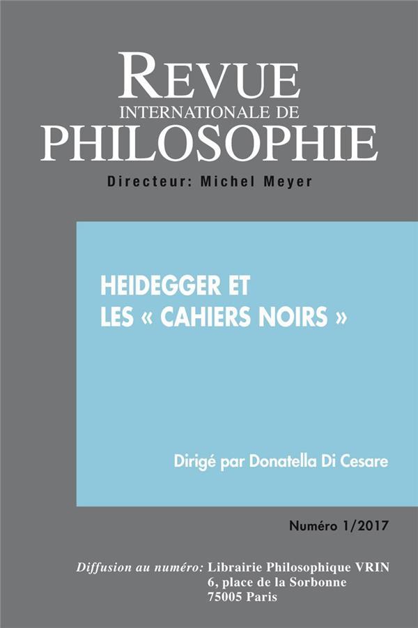 Revue internationale de philosophie n.279 ; heidegger et les « cahiers noirs »