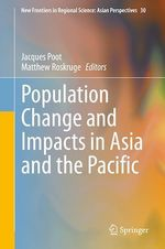 Population Change and Impacts in Asia and the Pacific  - Jacques Poot - Matthew Roskruge