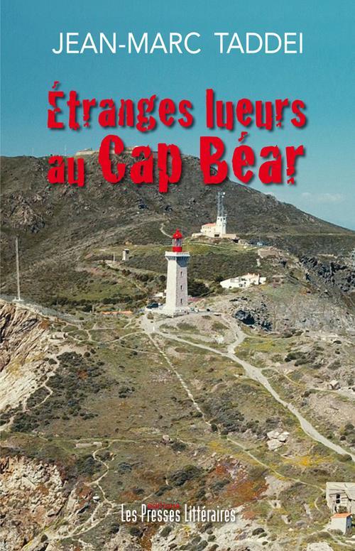 étranges lueurs au Cap Béar