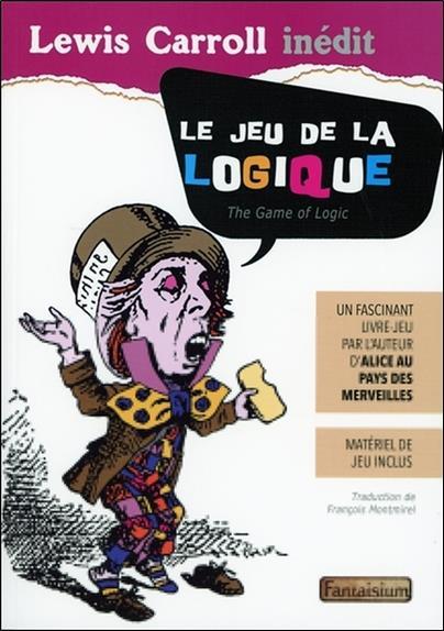 Le jeu de la logique : un fascinant livre-jeu ; matériel de jeu inclus