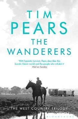 WANDERERS: THE WEST COUNTRY TRILOGY PEARS, TIM