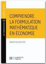 Vente Livre Numérique : Comprendre la formulation mathématique en économie  - Didier Schlacther